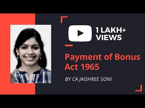 Payment of Bonus Act 1965 - Labour Law - for CA IPCC, CS Exe