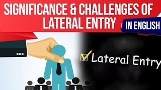 Lateral Entry in Civil Services explained, Is Lateral Entry a solution or should we overhaul IAS?