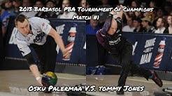 2013 Barbasol PBA Tournament Of Champions Match #1 - Osku Palermaa V.S. Tommy Jones