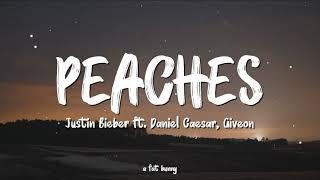 Justin Bieber - Peaches ft. Daniel Caesar, Giveon (Lyrics) || I got my peaches out in Georgia