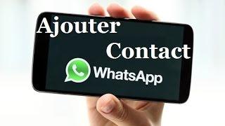 Comment Ajouter un Contact sur Whatsapp
