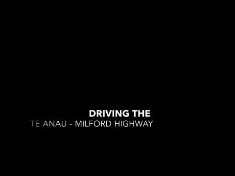 Driving the Te Anau - Milford Highway