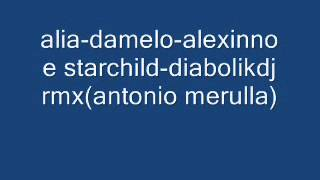 Video alya damelo alexinno e starchild diabolikdj rmxantonio merulla download MP3, 3GP, MP4, WEBM, AVI, FLV Juli 2018