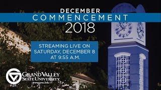 GVSU Commencement December 2018 - Saturday 10 a.m.<