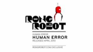 The latest tune from the Rong Robot crew is Human Error. Download h...