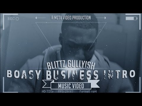Blittz Gullyish  Boasy Business Intro Prod By Jobey: MCTV BoasyBlittz MCTVUK