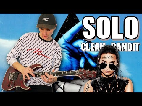 """If """"Solo"""" by Clean Bandit ft. Demi Lovato was a Guitar Solo 