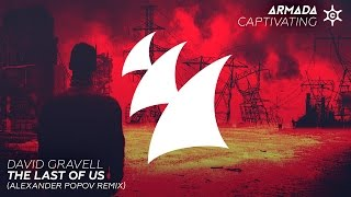 David Gravell - The Last Of Us (Alexander Popov Radio Edit)