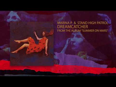 "MARINA P & STAND HIGH PATROL - ""Dreamcatcher"" Mp3"