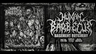 HUMAN BARBECUE - BASEMENT BUTCHERY [OFFICIAL EP STREAM] (2017) SW EXCLUSIVE