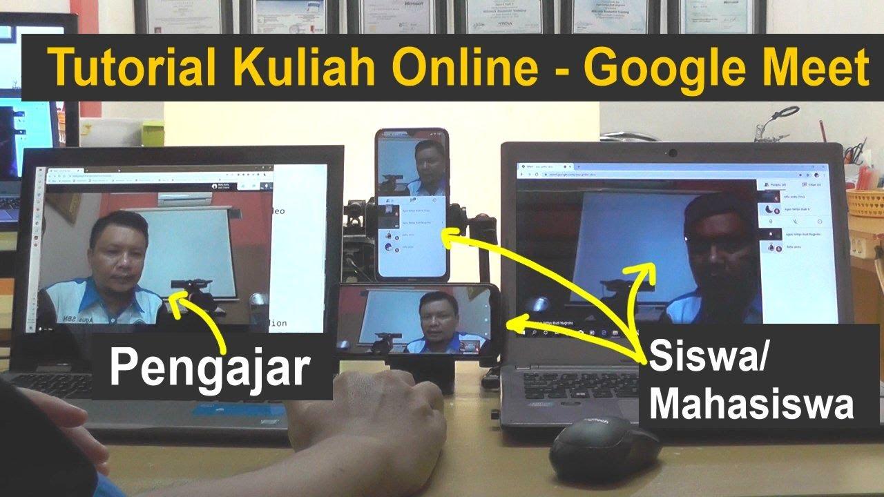 Tutorial Kuliah Online Google Meet Dari Sisi Pengajar Dan Peserta
