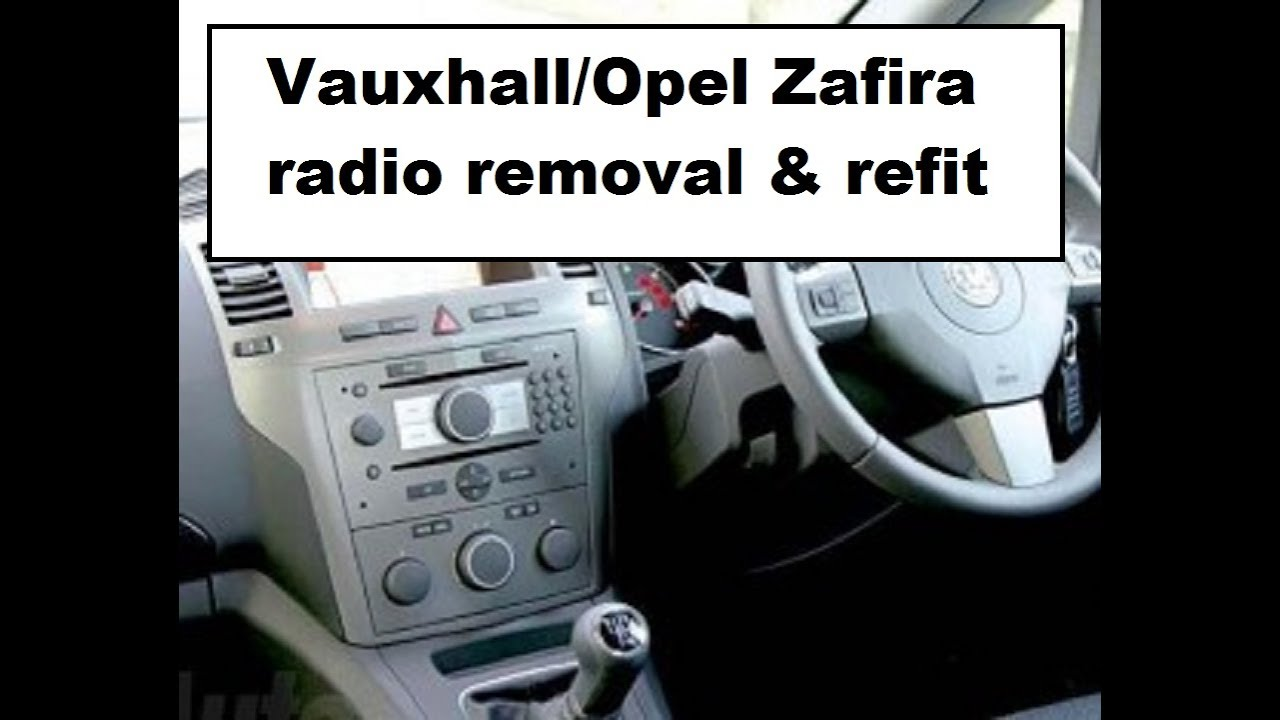 Vauxhall Zafira how to remove radio & refit DAB double din + part numbers  needed