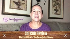 Sol CBD Review - MUST WATCH THIS BEFORE BUYING