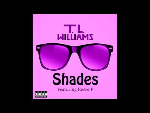 T. L. Williams Feat. Resse P - Shades (New Music RnB)