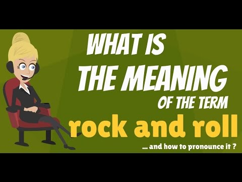 What is ROCK AND ROLL? What does ROCK AND ROLL mean? ROCK AND ROLL meaning & explanation