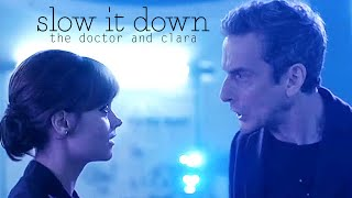 the doctor & clara | slow it down