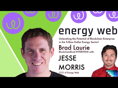Energy Web   Jesse Morris   BlockchainBrad   The Public Blockchain Revolutionizing Energy Enterprise
