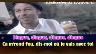 CHRISTOPHE MAE   DINGUE DINGUE DINGUE I G JJ Karaoké - Paroles