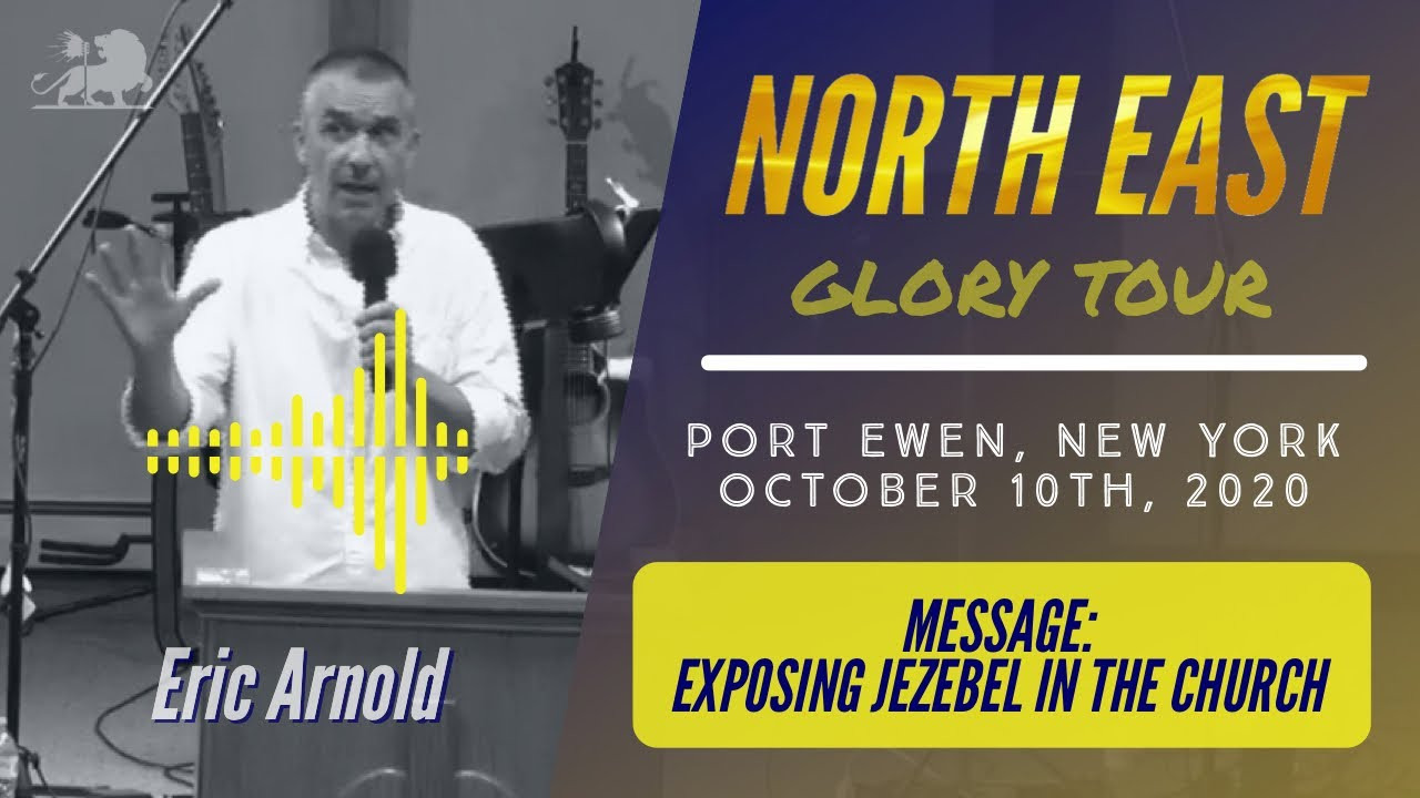 10/13/20 / NORTHEAST GLORY TOUR | Eric Arnold | Message: Exposing Jezebel in the Church
