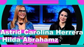 Hilda Abrahamz Y Astrid Carolina Herrera YouTube Videos