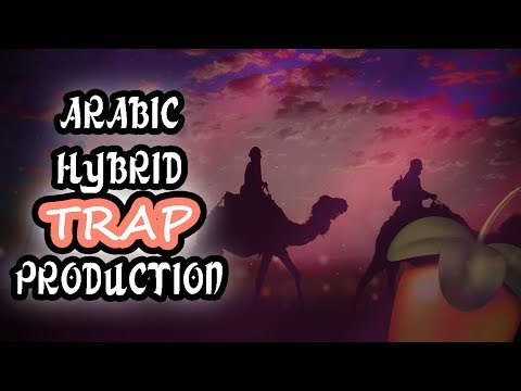 Arabic Hybrid Trap in Fl Studio 12!