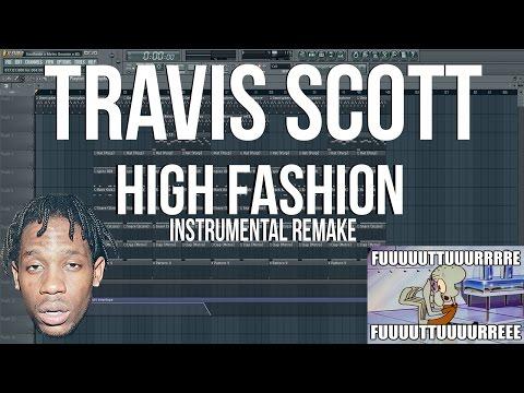 Travi$ Scott - High Fashion Instrumental Remake *FREE FLP*