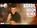 KAABIL HOON (Remix) | DJ Aqeel Ali |Hrithik Roshan, Yami Gautam | T-Series