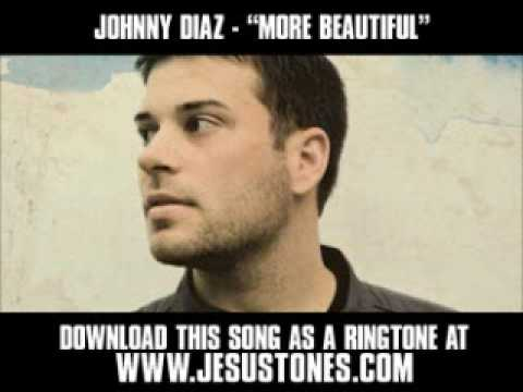 Johnny Diaz - More Beautiful You [ Christian Music Video + Lyrics + Download ]