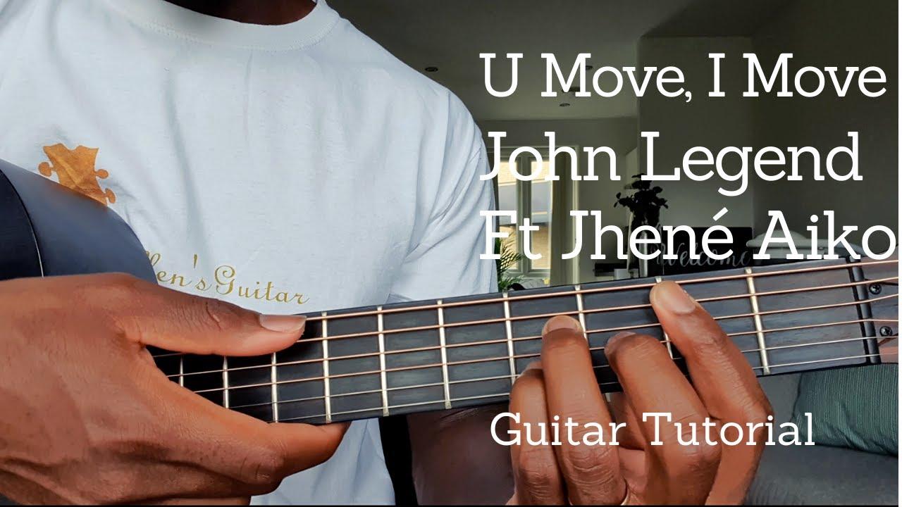 John Legend - U Move, I Move ft. Jhené Aiko | Guitar Tutorial