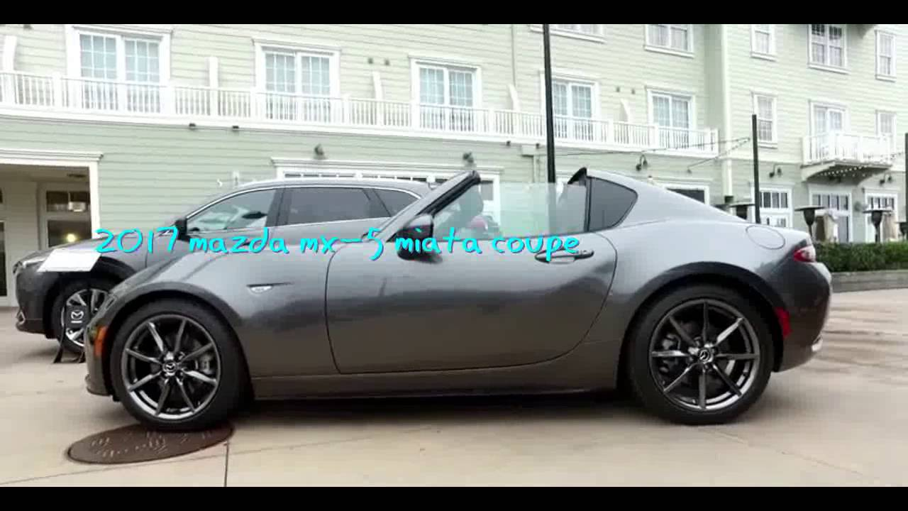 2017 mazda mx 5 miata coupe - youtube