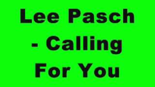 Lee Pasch - Calling For You