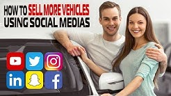Social Media Marketing For Car Dealerships – How To Sell More Vehicles This Month with Social Medias