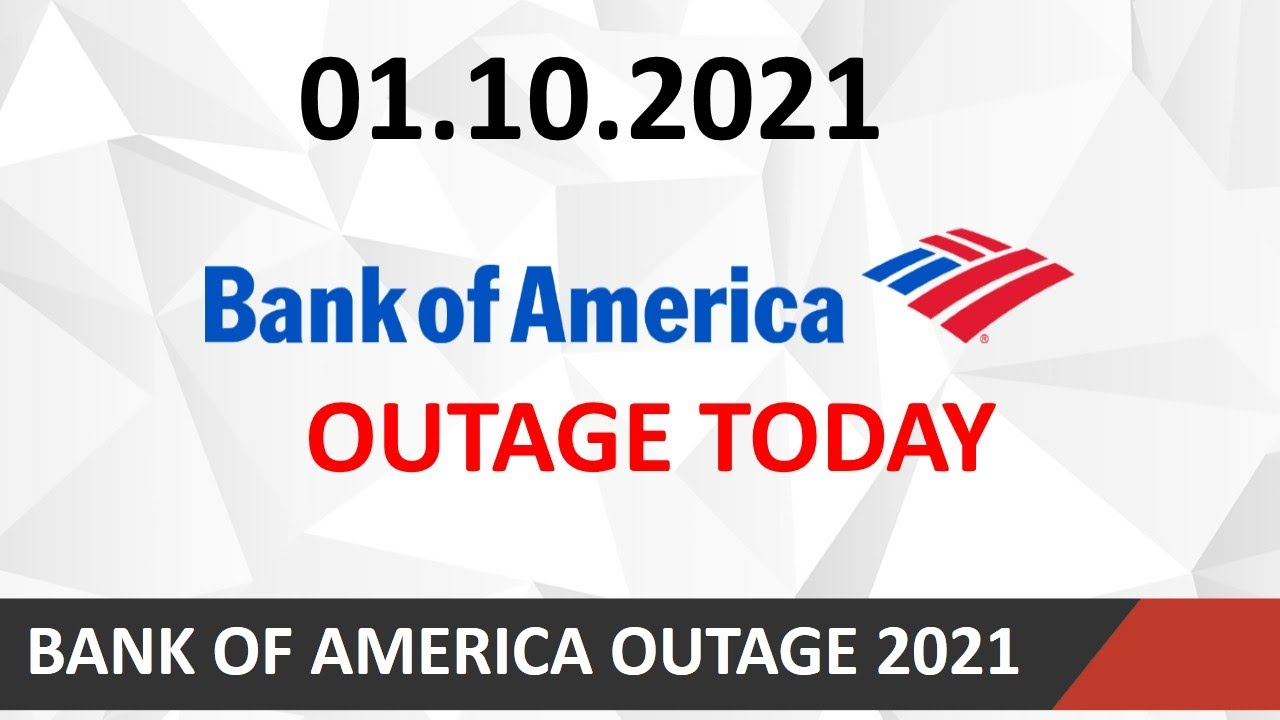 Bank of America customers report the app, website down --- just as ...