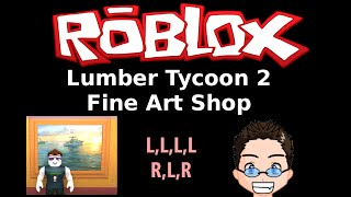 Roblox - Lumber Tycoon 2 - Fine Art Shop (quick tutorial)