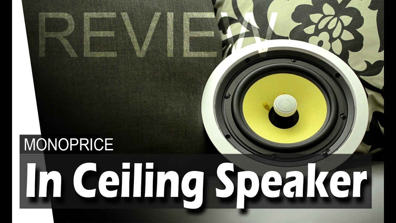 In Ceiling Speaker Installation Review Monoprice Youtube