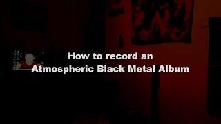 Atmospheric Black Metal Tutorial