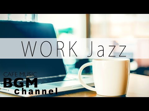 WORK Jazz  - Chill Out Jazz Beats  & Bossa Nova