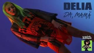 Delia - Da, mama [official audio]