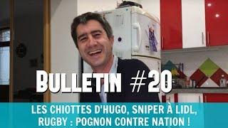 #BDR20 : LES CHIOTTES D'HUGO, SNIPER À LIDL, RUGBY POGNON CONTRE NATION !