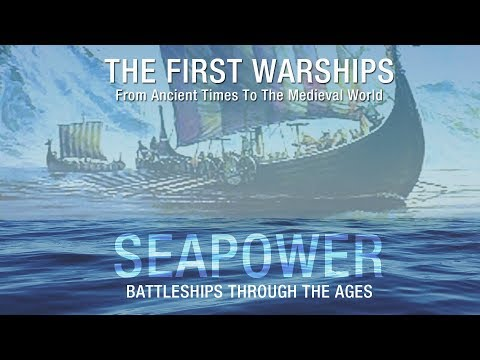 Seapower - The First Warships: From Ancient Times To The Medieval World - Full Documentary
