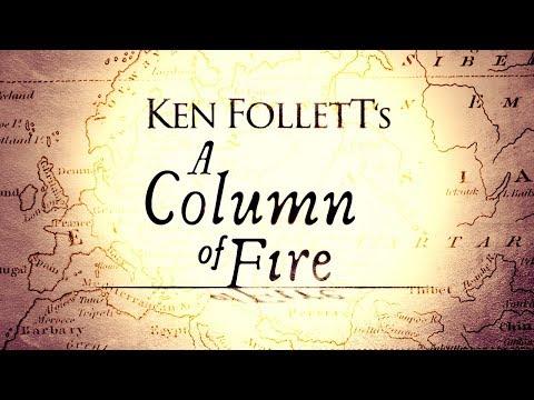 Ken Follett introduces A Column of Fire