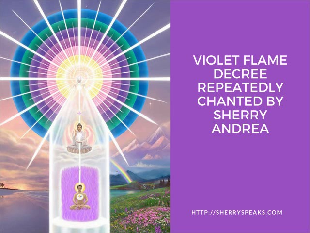 Violet Flame Decree Chanted Repeatedly by Sherry Andrea