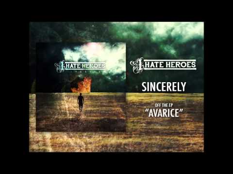 I Hate Heroes - Sincerely