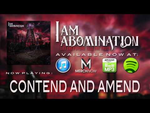 I Am Abomination - Contend And Amend