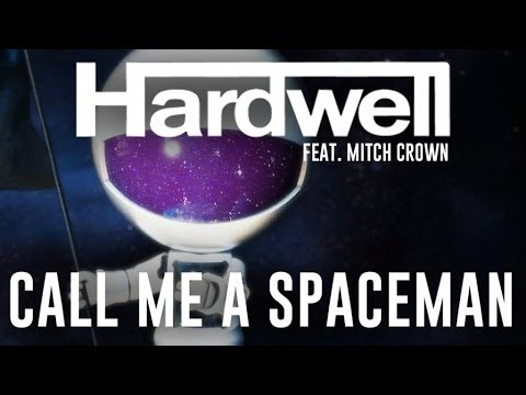 Hardwell  Ft. Mitch Crown - Call Me A Spaceman (Radio Edit)