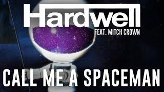 Hardwell  Ft. Mitch Crown - Call Me A Spaceman (Radio Edit)