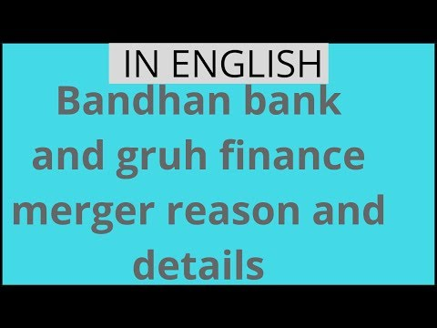 BANDHAN BANK and GRUH FINANCE merger reason and details |