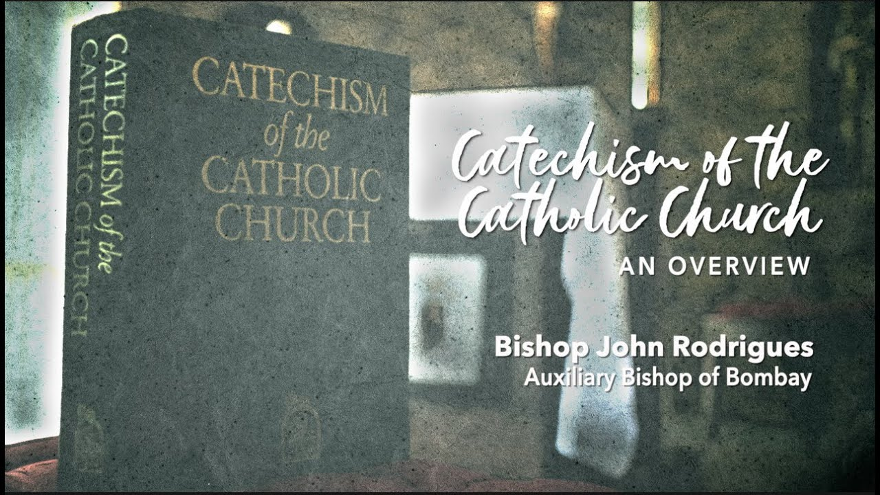 Archdiocese of Bombay - Catechesis of the Catholic Church - An Overview | Bishop John Rodrigues