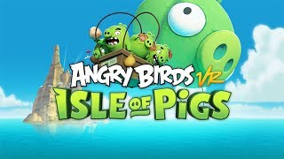 Angry Birds VR: Isle of Pigs  |  Launch Trailer  |  Oculus Rift