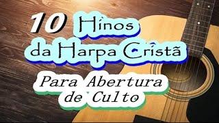10 Hinos da Harpa para Abertura de Culto